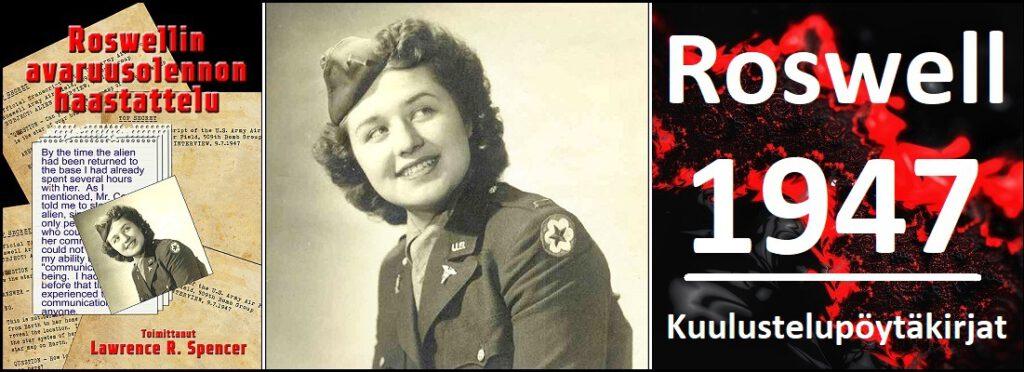 Roswellin maavoimien lentokentän (RAAF) lentosairaanhoitaja Matilda O´Donnell MacElroy, kirjan Roswellin avaruusolennon haastattelu kansikuva, sekä Roswellin tapauksen ja avaruusolennon kuulustelujen tapahtumavuosi 1947.